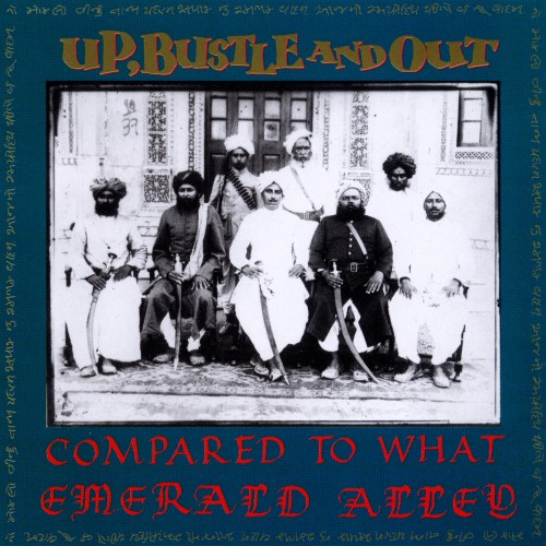 Compared to what / Emerald Alley - Up, Bustle & Out