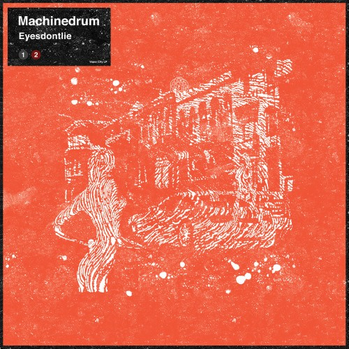 Eyesdontlie (DJ Shadow Remix) - Machinedrum