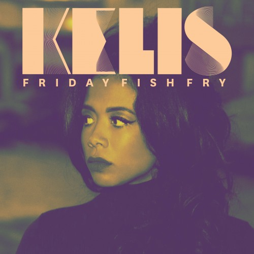 Friday Fish Fry - Kelis