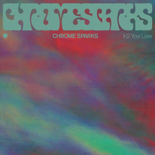 In2 Your Love - Chrome Sparks
