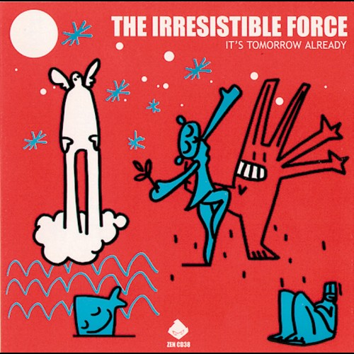Its Tomorrow Already - The Irresistible Force