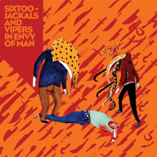 Jackals and Vipers in Envy of Man - Sixtoo