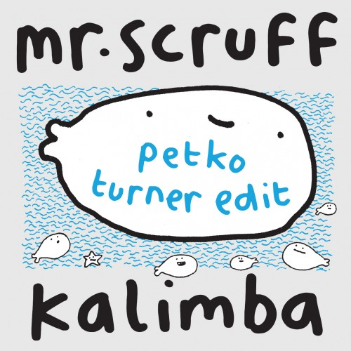 Kalimba (Petko Turner Edit) - Mr. Scruff
