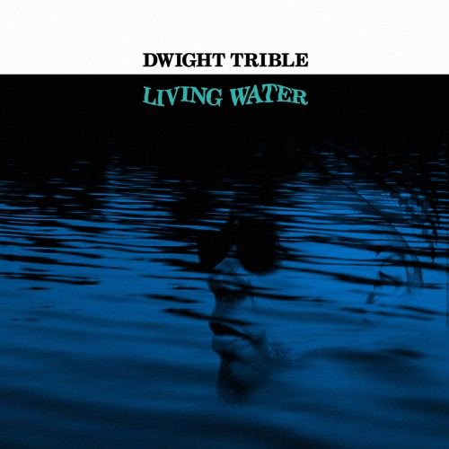 Living Water - Dwight Trible