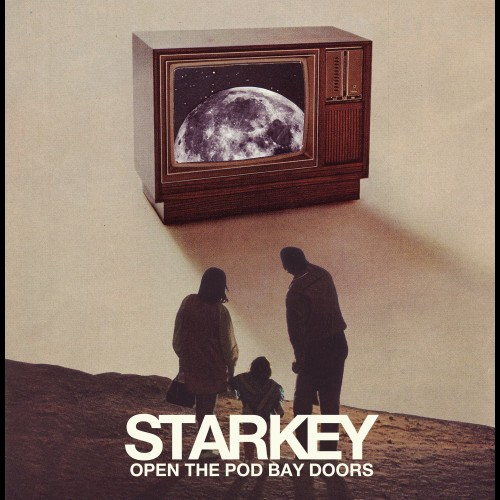 Open The Pod Bay Doors - Starkey