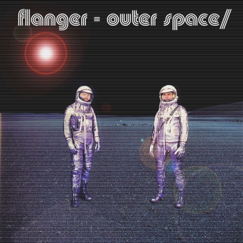 Outer Space / Inner Space - Flanger