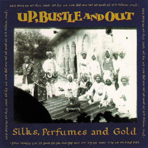 Silks, Perfumes and Gold - Up, Bustle & Out