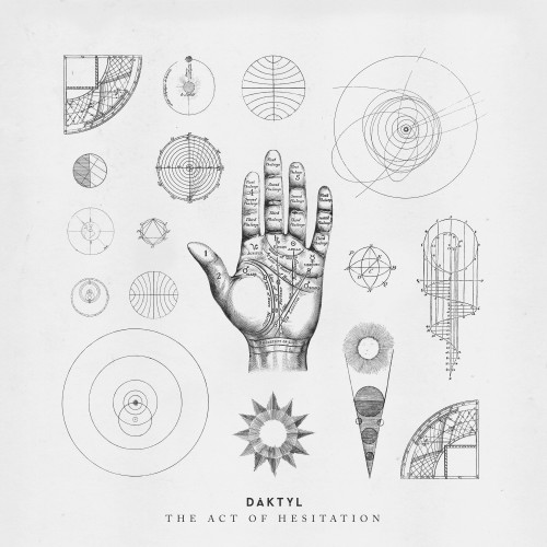 The Act of Hesitation - Daktyl