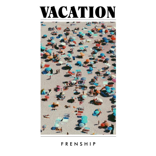 Vacation - FRENSHIP